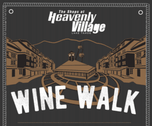 Wine Walk at the Heavenly Village @ Heavenly Village | South Lake Tahoe | California | United States